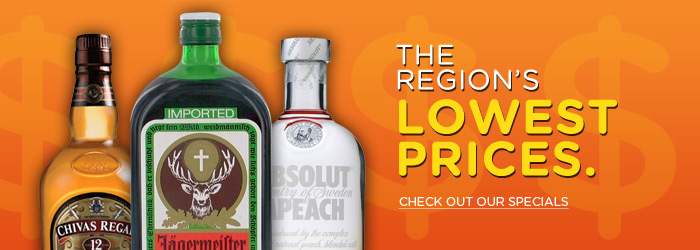 The Region's Lowest Liquor Prices